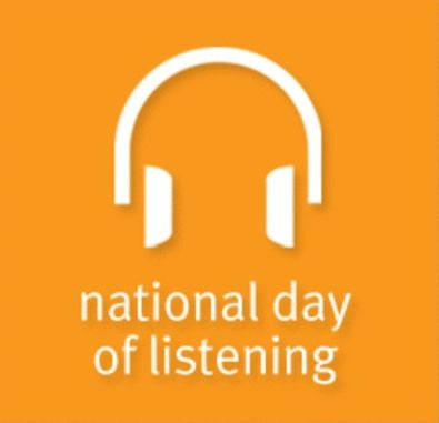 """National Day of Listening - Friday, November 29  """"A day to honor a loved one through listening. It's the least expensive but most meaningful gift you can give this holiday season. You can choose to record a story with anyone you know.""""  http://nationaldayoflistening.org/"""