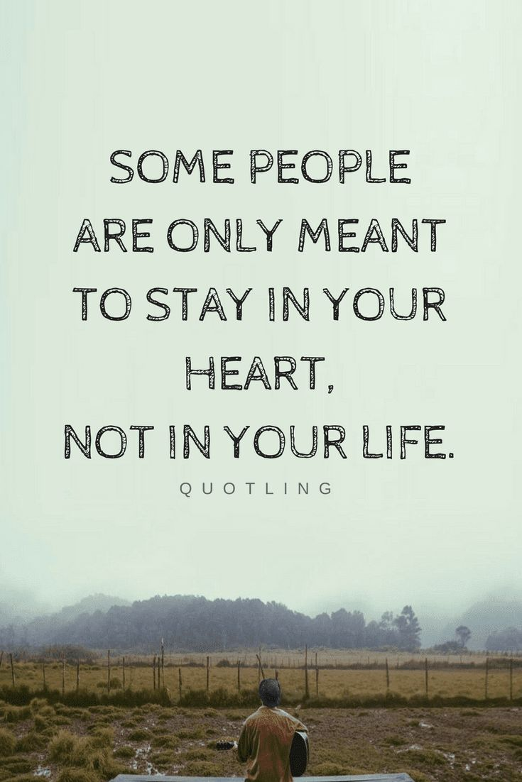 Quotes Sometimes you have to let go even those whom you love because they are not good for you, you can always have them in your heart but it's better to keep them away from your life.