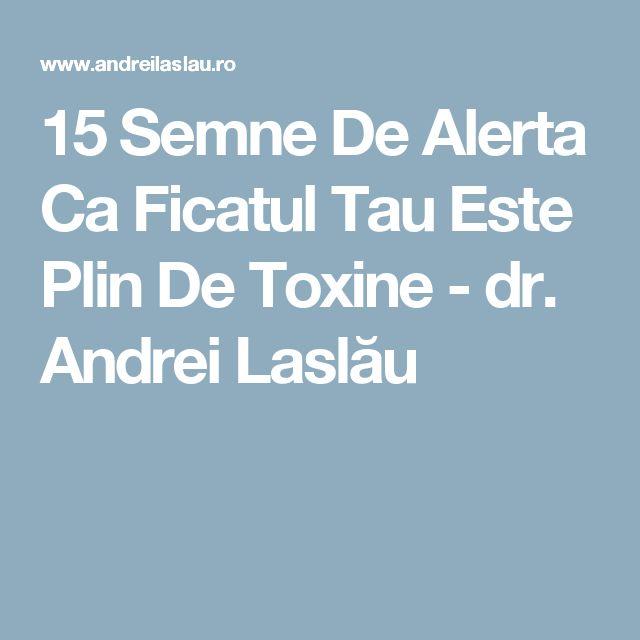 15 Semne De Alerta Ca Ficatul Tau Este Plin De Toxine - dr. Andrei Laslău