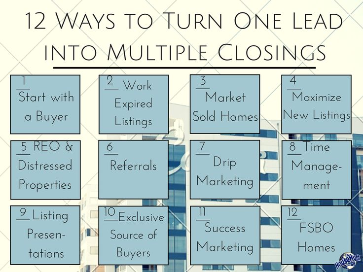 12 Ways to Turn One Lead into Multiple Closings: http://www.blog.househuntnetwork.com/turn-one-lead-into-multiple-closings/