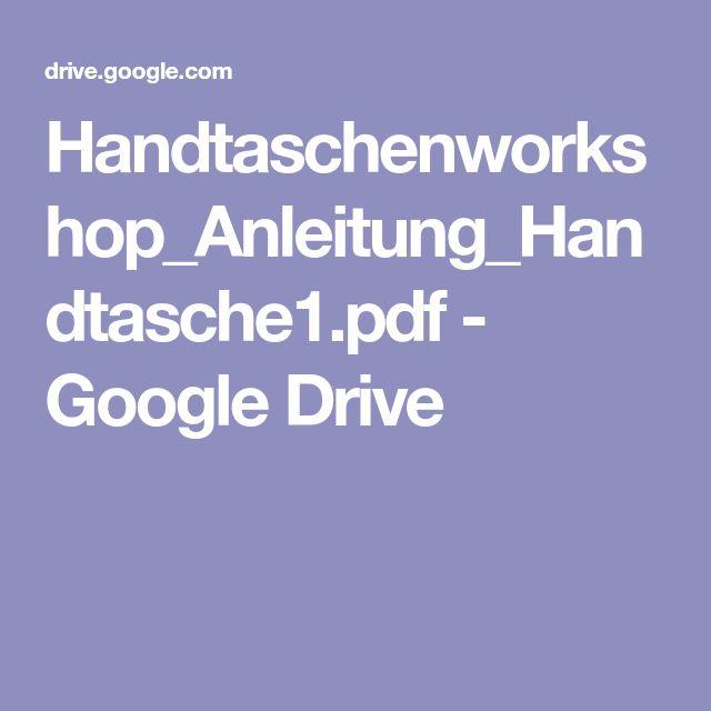 Handtaschenworkshop_Anleitung_Handtasche1.pdf - Google Drive