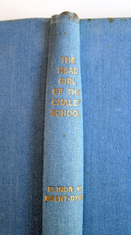 The Head Girl of the Chalet School 1952 Elinor Brent-Dyer Hardcover Dymock s