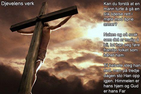 JESUS DØDE PÅ KORSET, vår konge torturert og myrdet av satan djevelen, ondskapens evige, eksistensielle HK