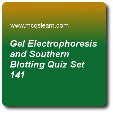 Gel Electrophoresis and Southern Blotting Quizzes:  MCAT Quiz 141 Questions and Answers - Practice gel electrophoresis and southern blotting quiz with answers. Practice MCQs to test knowledge on, gel electrophoresis and southern blotting, replication and multiple origins in eukaryotes, gluconeogenesis, pyrimidine and purine residues, regulation of metabolic pathways quizzes. Online gel electrophoresis and southern blotting worksheets has study guide as species are positively charged will..