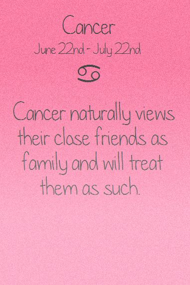 Cancer zodiac; viewing close friends as family & treating them as such. | Tumblr | Well, that explains it all about me now doesn't it...