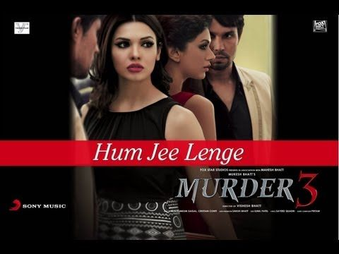Hum Jee Lenge Song from the movie Murder 3 (Exclusive)