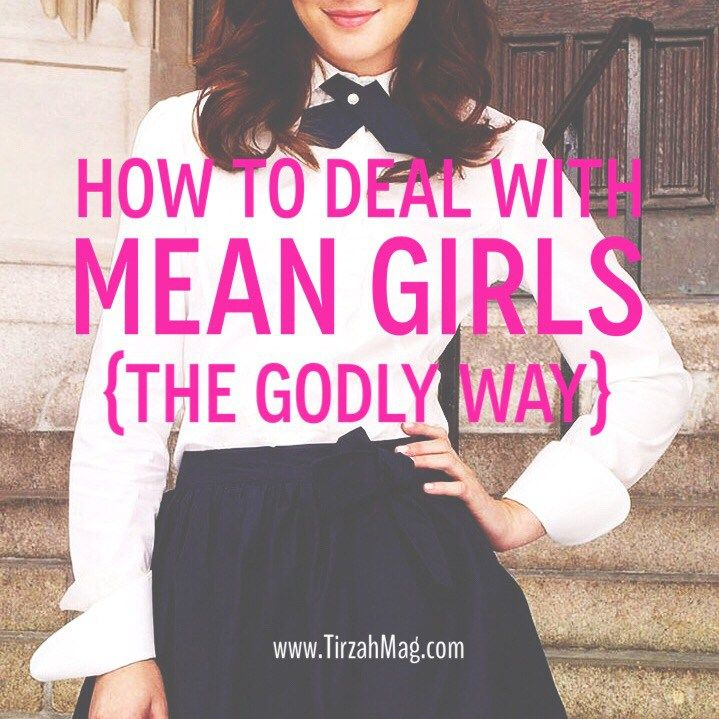 How to resolve conflict scripturally and deal with mean girls.