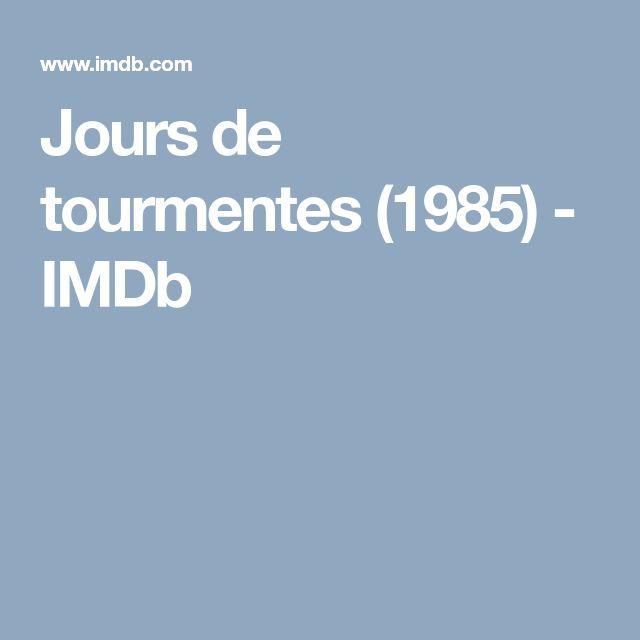 Jours de tourmentes (1985) - IMDb