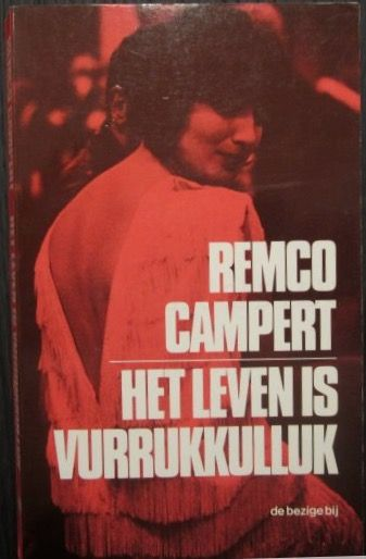 Remco Campert - Het leven is vurrukkulluk (Life is wundervul)