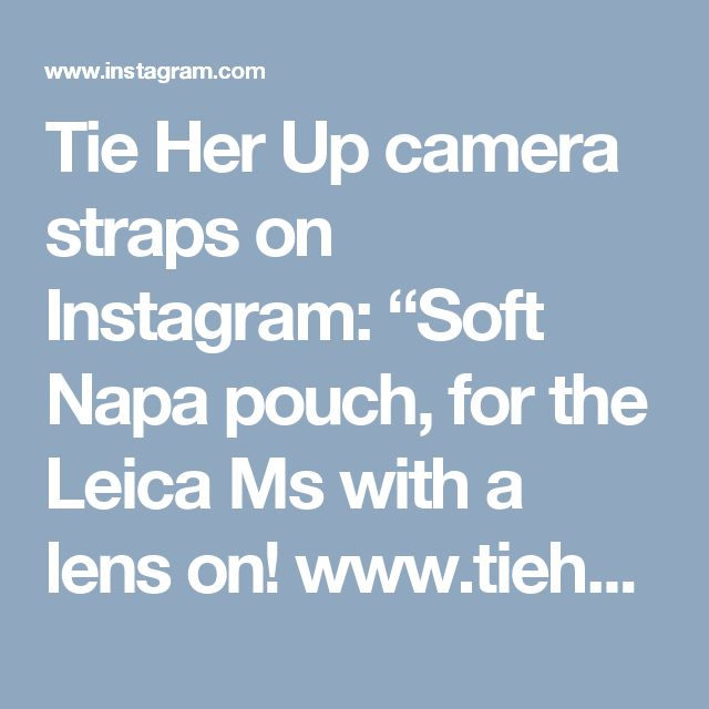 """Tie Her Up camera straps on Instagram: """"Soft Napa pouch, for the Leica Ms with a lens on! www.tieherup.eu/products/soft-napa-leather-pouch-for-Leica-ms. #leica #leicapouch #cameraporn #cameralove #camerabag #camera #leicamonochrome #leicam240 #leicam9 #leicalove #leicamp240 #leica #leicam240 #leicaq #tieherup #tieherupstraps"""""""
