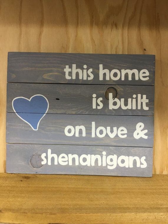 Download This home is built on love and shenanigans.. by ...