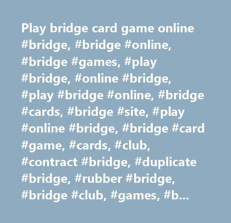 Play bridge card game online #bridge, #bridge #online, #bridge #games, #play #bridge, #online #bridge, #play #bridge #online, #bridge #cards, #bridge #site, #play #online #bridge, #bridge #card #game, #cards, #club, #contract #bridge, #duplicate #bridge, #rubber #bridge, #bridge #club, #games, #bridge #club #live, #bridge #player…