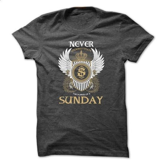 SUNDAY Never Underestimate - #sweater #silk shirt. PURCHASE NOW => https://www.sunfrog.com/Names/SUNDAY-Never-Underestimate-eurozctphc.html?60505