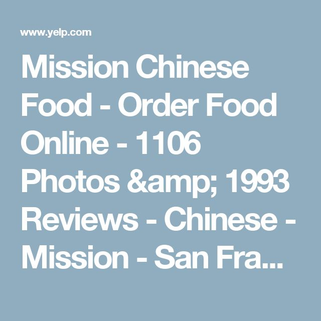 Mission Chinese Food - Order Food Online - 1106 Photos & 1993 Reviews - Chinese - Mission - San Francisco, CA - Phone Number - Menu - Yelp