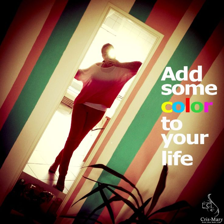 Add some color to your life