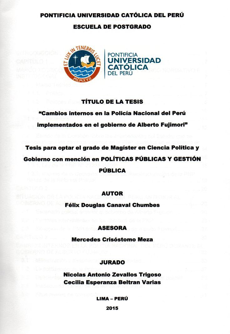 Cambios internos en la Policía Nacional del Perú implementados en el gobierno de Alberto Fujimori/ Félix Douglas Canaval Chumbes.(2015) / HV 8191.A4 C23