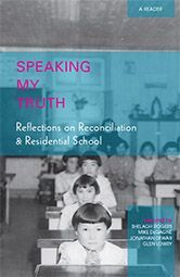4 free books on Residential Schools in Canada. Download in PDF or order copies. Titles available: Speaking My Truth; From Truth to Reconciliation; Response, Responsibility, and Renewal; and Cultivating Canada.