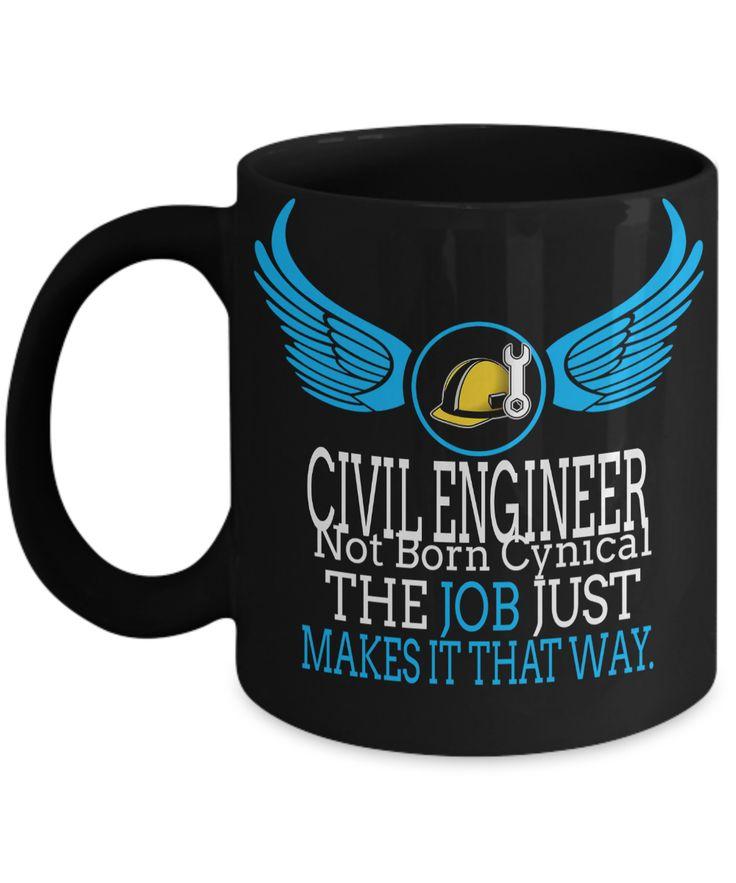 Funny Civil Engineering Gifts - Civil Engineer Mug - Civil Engineer Not Born Cynical The Job Just Makes It That Way