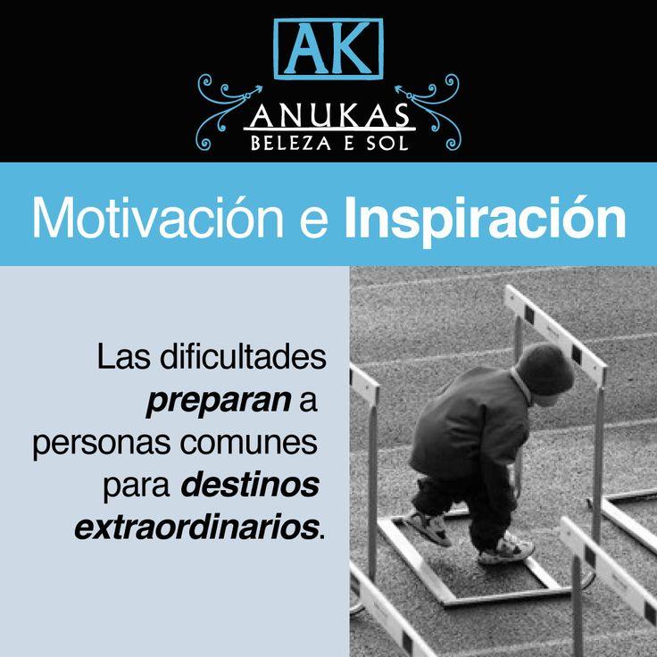 #Motivación Las dificultades preparan a personas comunes para destinos extraordinarios