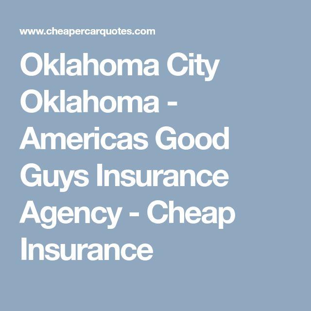 Oklahoma City Oklahoma - Americas Good Guys Insurance Agency - Cheap Insurance