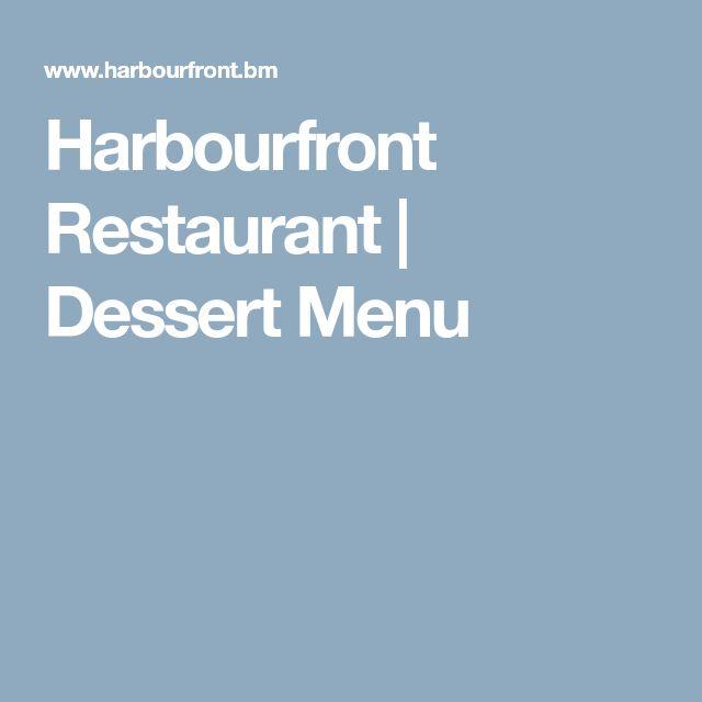 Harbourfront Restaurant | Dessert Menu