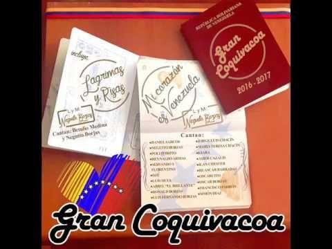 Mi Corazón es Venezuela -  Gran Coquivacoa 2016-2017