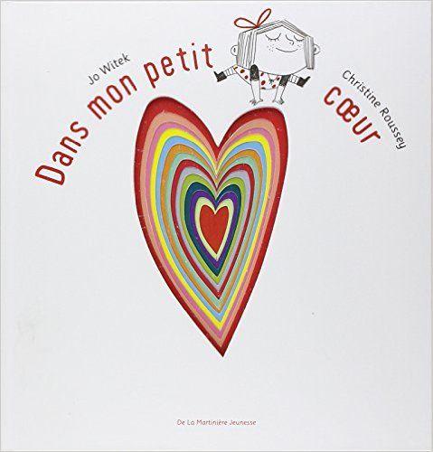 Amazon.fr - Dans mon petit coeur - Christine Roussey, Jo Witek - Livres
