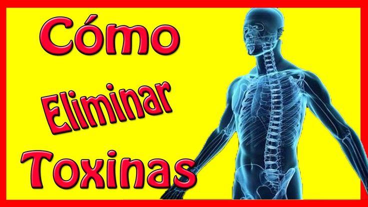 Cómo Eliminar Toxinas / Remedios Caseros Para Desintoxicar El Cuerpo