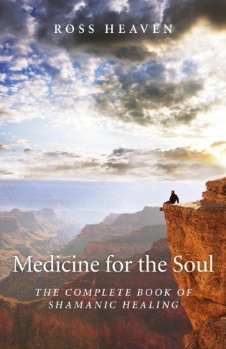 Medicine for the Soul: The Complete Book of Shamanic Healing by Ross Heaven, http://www.amazon.com/dp/B008OH8I7S/ref=cm_sw_r_pi_dp_0LROsb0JV9R2Z