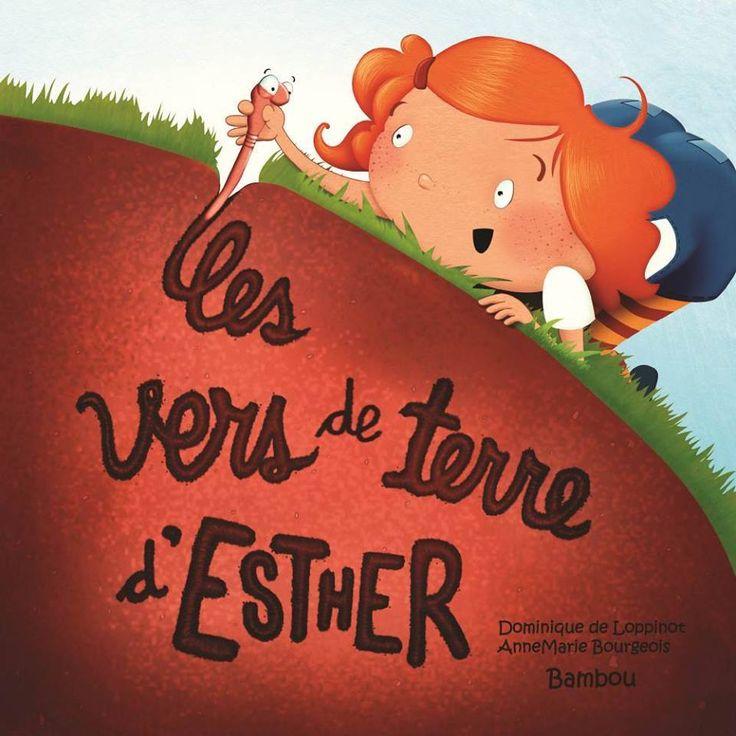 """Histoire: """"Les vers de terre d'Esther"""""""