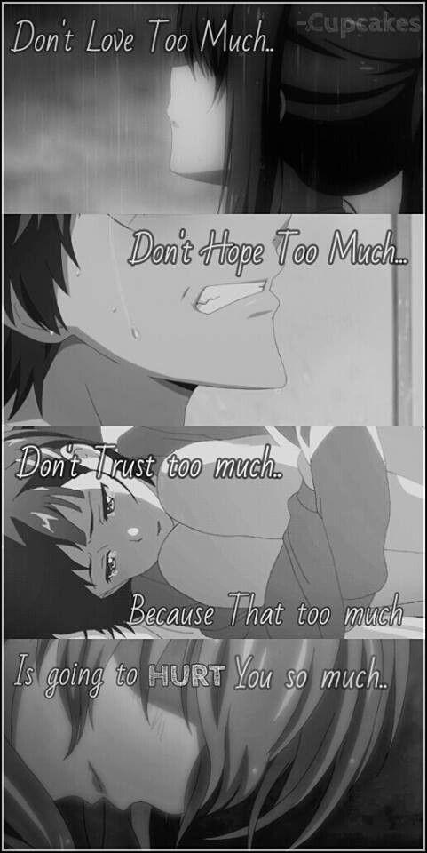 Non amare troppo Non sperare troppo Non ti fidare troppo Perché quel troppo ti danneggerà tanto
