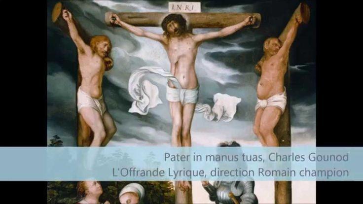 7 paroles du Christ en Croix , Pater in manus tuas de Charles Gounod