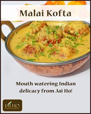 Malai Kofta   Mouth watering Indian delicacy from Jai Ho