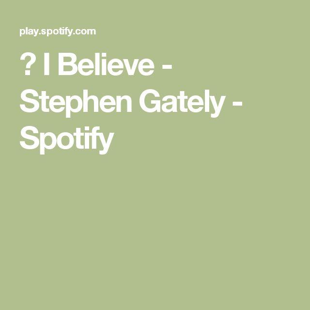 ▶ I Believe - Stephen Gately - Spotify