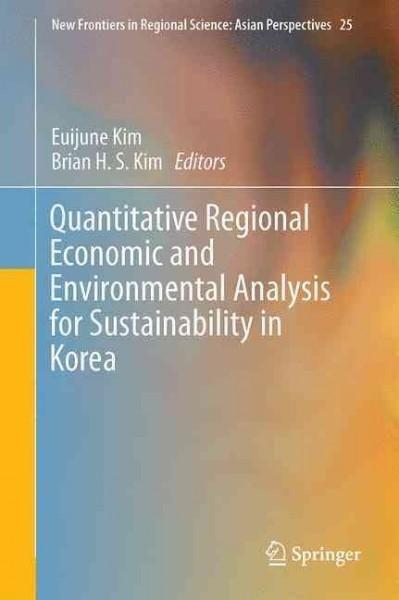 Quantitative Regional Economic and Environmental Analysis for Sustainability in Korea