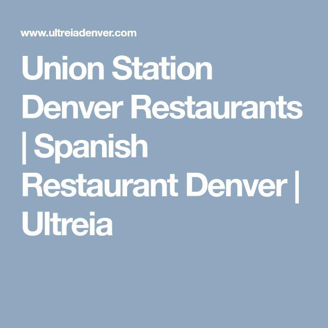 Union Station Denver Restaurants | Spanish Restaurant Denver | Ultreia