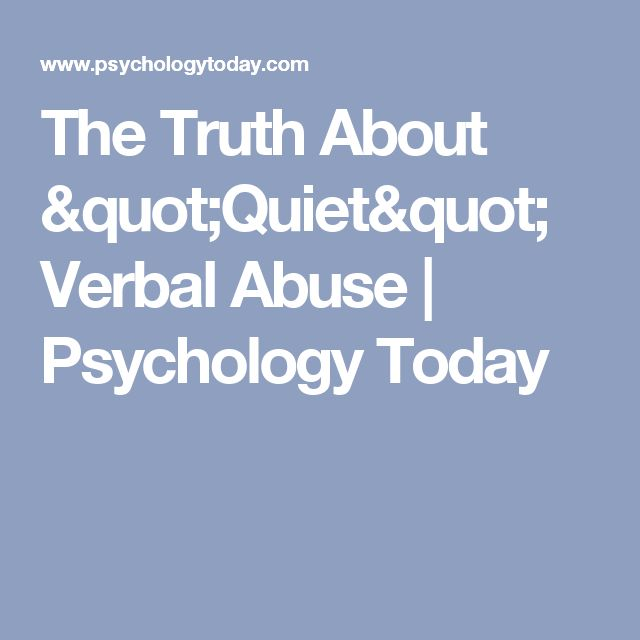 """The Truth About """"Quiet"""" Verbal Abuse 