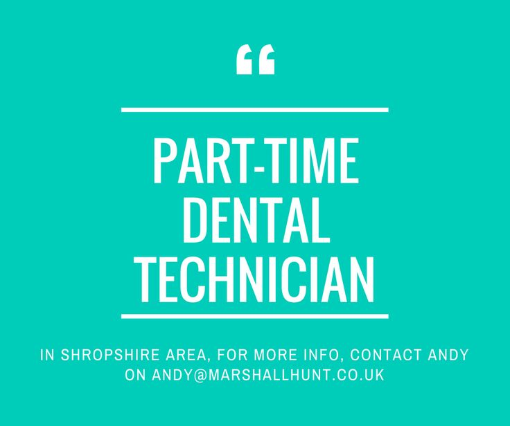 I have a technician seeking part-time work in the Shropshire area.  Skills include:: Plaster Room Bite Blocks Special Trays Try in dentures Packing   For more info, contact me on andy@marshallhunt.co.uk