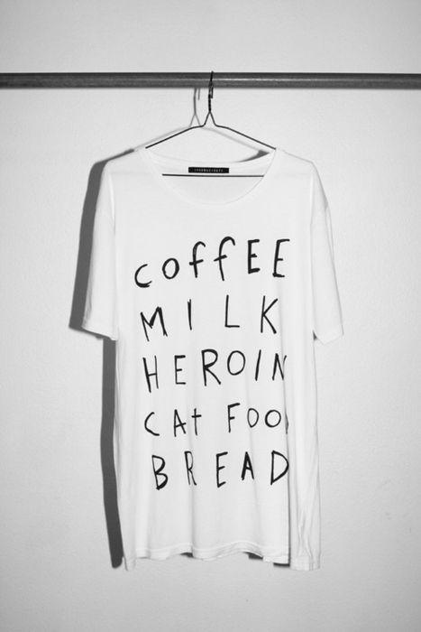 COFFEE  MILK  HEROIN  CAT FOOD  BREAD