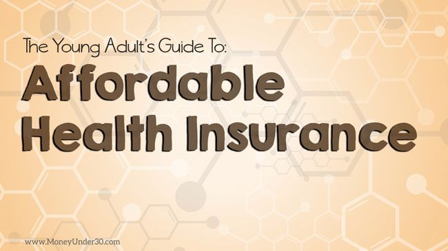 Faq Guide For Young Adults To Affordable Health Insurance