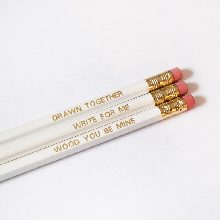 I Love You Pencils:   Write For Me, Drawn Together, Wood You Be Mine...  Cute pencil case action right here ;)