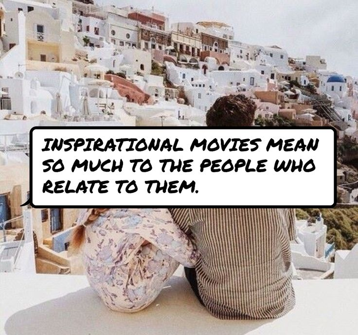 #Inspirational #Movies mean so much to the people who relate to them.