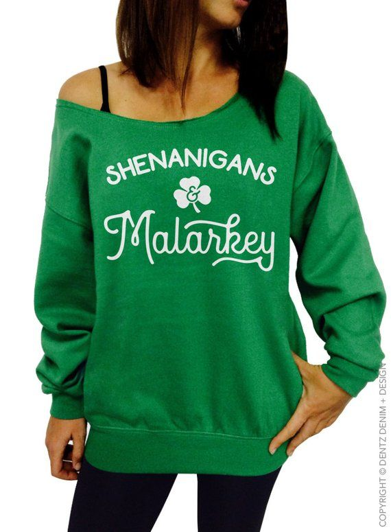 f69d32d9 St Patricks Day, Shenanigans and Malarkey, Slouchy Sweatshirt, Green Shirt,  Womens Sweatshirt, Irish