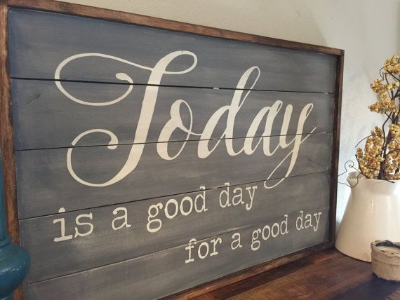 This is a great sign to wake up to or see as you and your family are starting their day! Today is a good day, for a good day!  All hand painted 24x36 wood sign. We have stopped doing the planks on this sign and it will have a solid front. I will update the pictures soon. Please let me know if you have any questions.  We can do custom colors and sayings! Send us a message with your ideas!  Have a good day