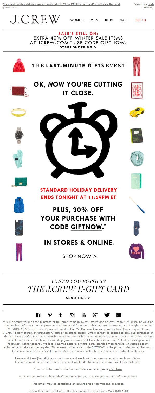 Sent: 12/21/13 SL:'Last day for holiday shipping and 30% off your purchase, in stores & online. Plus, an extra sale treat at jcrew.com.' Final hours of the Last-Minute Gifts event email from J. Crew - great use of animated GIFS