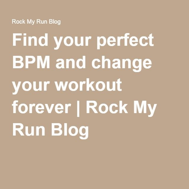 Find your perfect BPM and change your workout forever   Rock My Run Blog