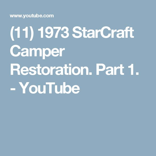 (11) 1973 StarCraft Camper Restoration. Part 1. - YouTube