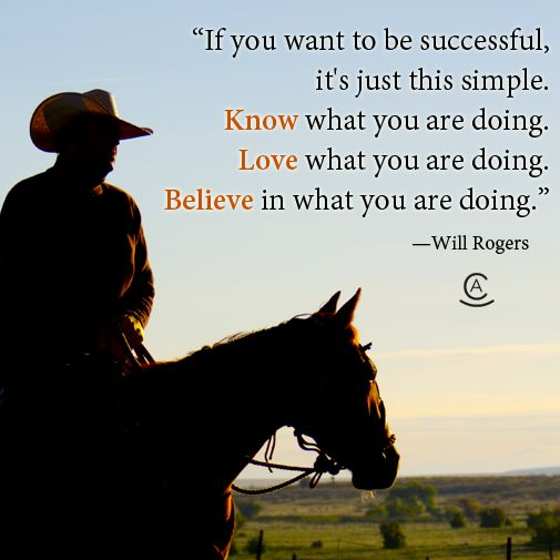 Words of wisdom from cowboy philosopher Will Rogers.