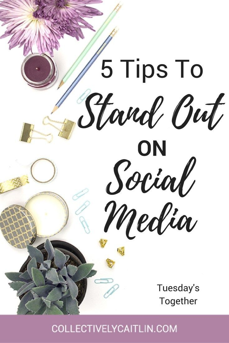 5 Tips To Stand Out On Social Media