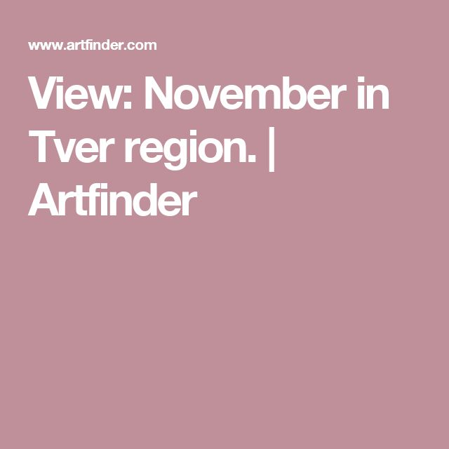 View: November in Tver region. | Artfinder